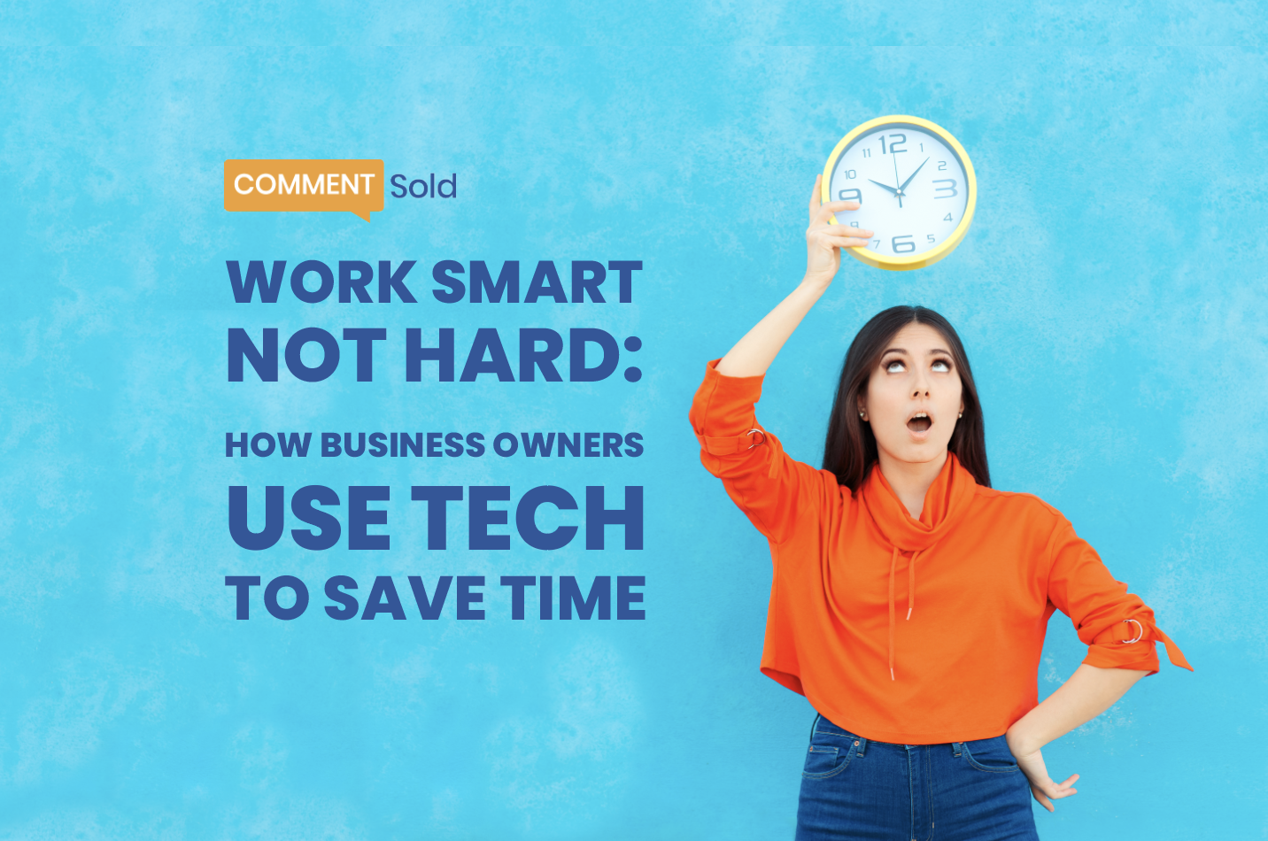 Work Smart Not Hard: How Business Owners Use Tech to Save Time